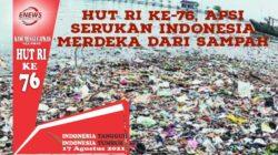 HUT RI 76 Tahun, APSI Serukan Mimpi Indonesia Merdeka dari Sampah